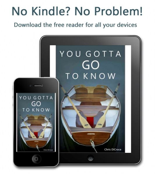 Download the FREE Kindle reader for all your devices. You Gotta Go To Know