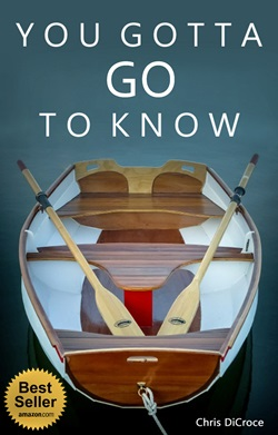 You Gotta Go To Know by Chris DiCroce - Vacilando - Amazon Best Seller