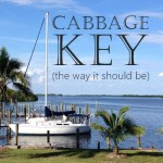 Cabbage Key… The Way It Should Be.