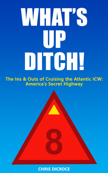 What's Up Ditch! The Ins and Outs of Cruising the Atlantic ICW: America's Secret Highway